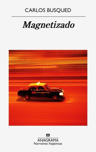 Magnetizado - Carlos Busqued - Libro Nuevo Original