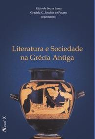 Literatura E Sociedade Na Grécia Antiga