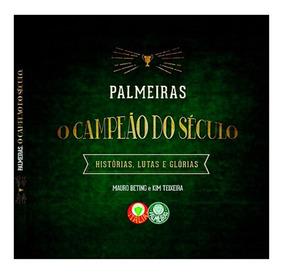 Livro Palmeiras O Campeao Do Seculo Palmeiras Livro + Dvd