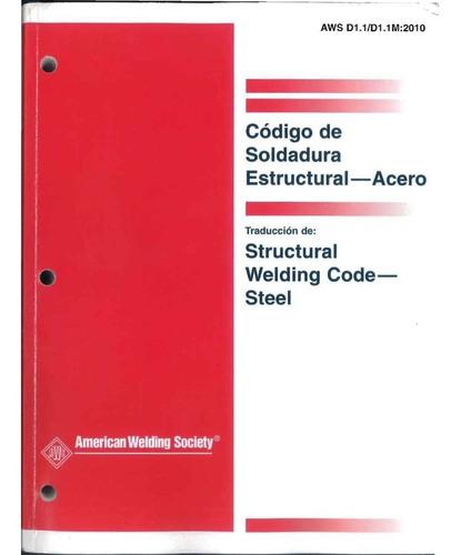 Imagen 1 de 2 de Código De Soldadura Estructural-acero Aws D1.1 2010, Español