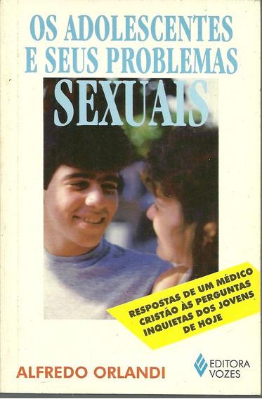 Os Adolescentes E Seus Problemas Sexuais