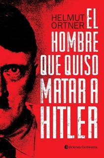 El Hombre Que Quiso Matar A Hitler, Ortner, Continente
