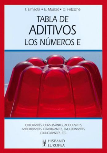 Imagen 1 de 3 de Tabla De Aditivos - Los Números E, Elmadfa, Hispano Europea