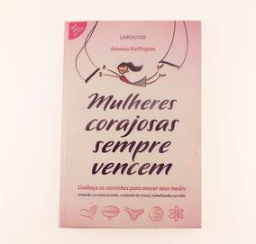 Livro Mulheres Corajosas Sempre Vencem Arianna H. B5176