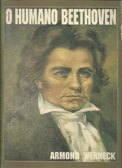O Humano Beethoven - Armond Werneck