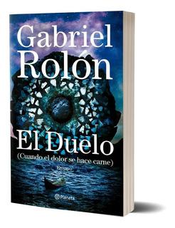 El Duelo De Gabriel Rolón - Planeta