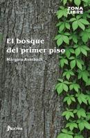 El Bosque Del Primer Piso - Zona Libre