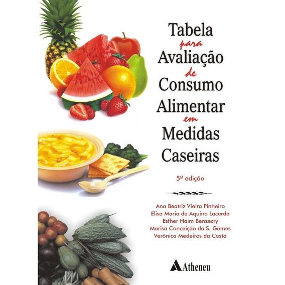 Tabela Para Avaliacao De Consumo Alimentar Em Medidas Caseir
