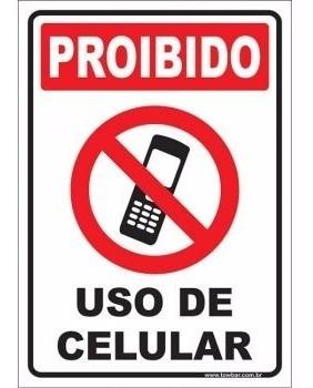 Placa Proibido O Uso De Celular Sinalizacao 30x20