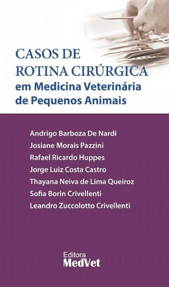 Casos De Rotina Cirúrgica Em Medicina Veterinária De Pequeno