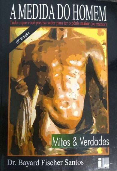 Livro: A Medida Do Homem.Autor: Dr. Bayard 10° Edição.