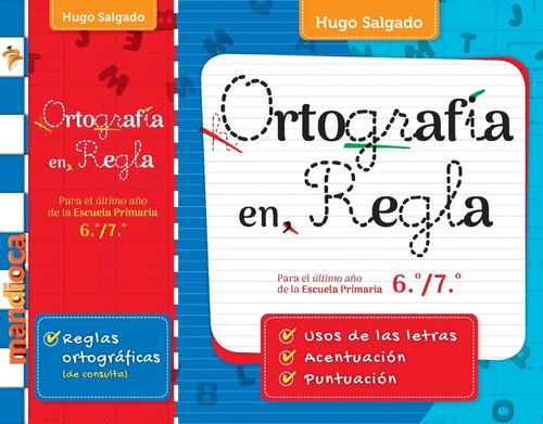 Ortografía En Regla - Hugo Salgado - Editorial Mandioca