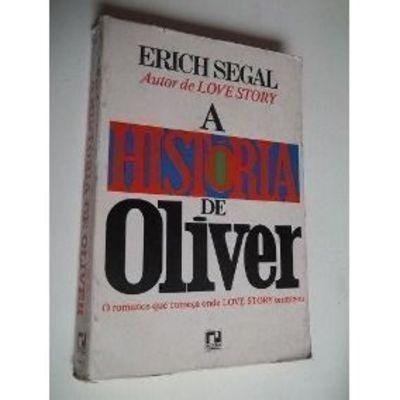 A História De Oliver - Literatura Estrangeira Erich Segal