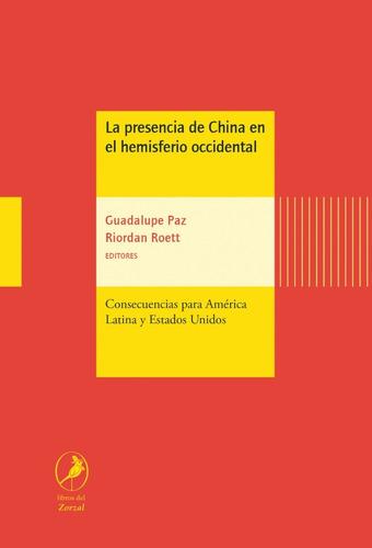 Libro La Presencia De China En El Hemisferio Occidental