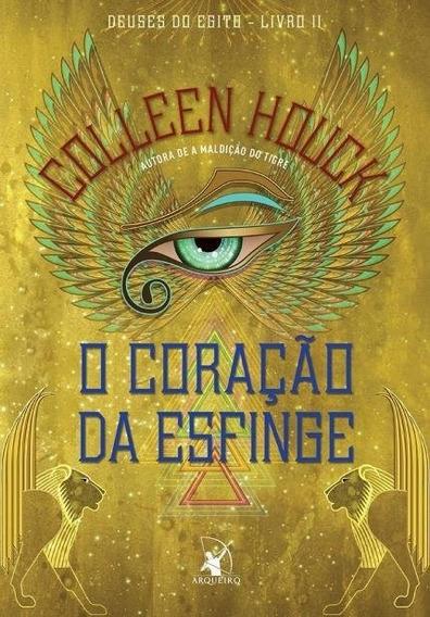 O Coração Da Esfinge - Deuses Do Egito 2 - Colleen Houck