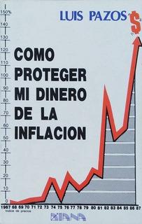 Libro Como Proteger Mi Dinero De La Inflación Luis Pazos