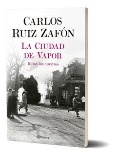 Libro La Ciudad De Vapor - Carlos Ruiz Zafón