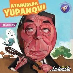 Atahualpa Yupanqui Para Chicos