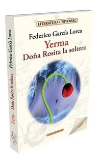 Yerma. Doña Rosita La Soltera. Federico Garcia Lorca