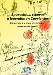 Aparecidos, Leyendas Y Tesoros De Corrientes