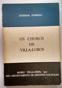 Livro Os Choros De Villa-lobos