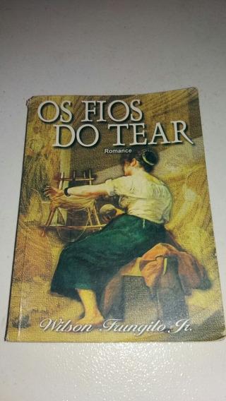 Livro Os Fios Do Tear Romance Wilson * C5