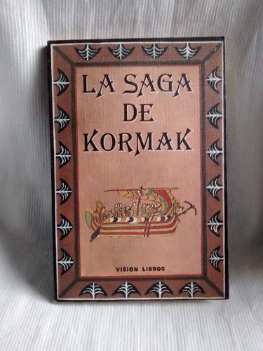 Imagen 1 de 5 de La Saga De Kormak Trad. Int. Agusti Dimas Ed. Vision Libros