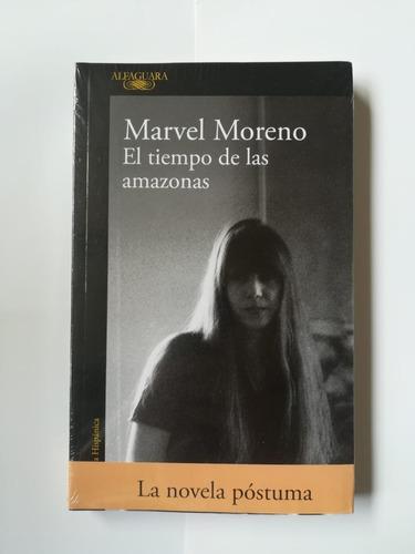 El Tiempo De Las Amazonas De Marvel Moreno ( Original )