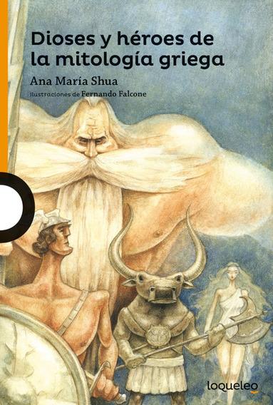 Dioses Y Héroes De La Mitología Griega - Loqueleo