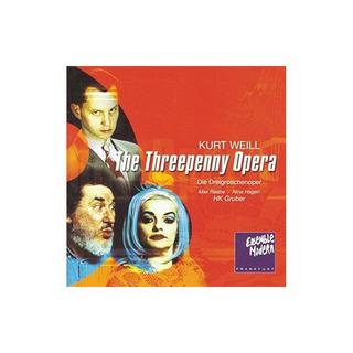 Weill/raabe/gruber/hagen/ensemble Modern Threepenny Opera [c