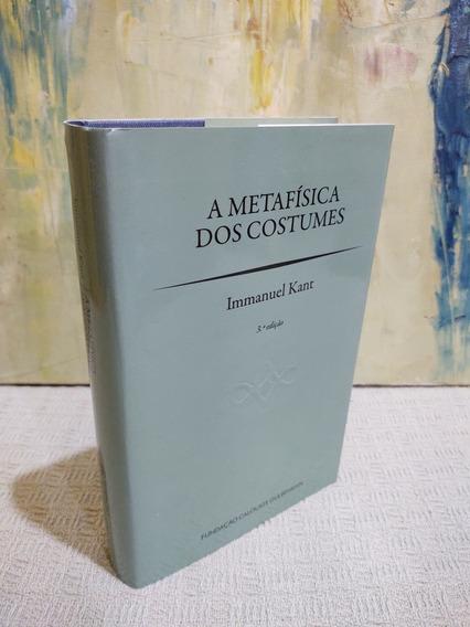 A Metafísica Dos Costumes Immanuel Kant Fundação Calouste G