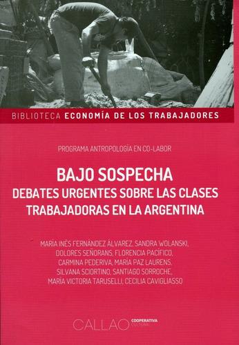 Imagen 1 de 3 de Bajo Sospecha - Clases Trabajadoras En Argentina, Continente