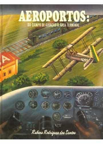 Aeroportos : Do Campo De Aviação À Área Terminal