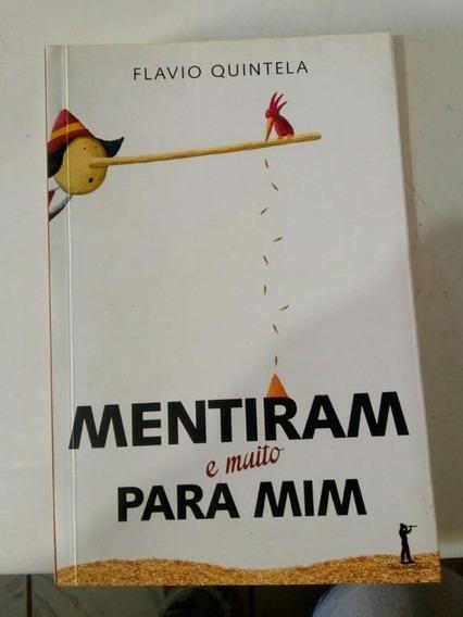 Flávio Quintela - Mentiram Para Mim - 2 Livros.