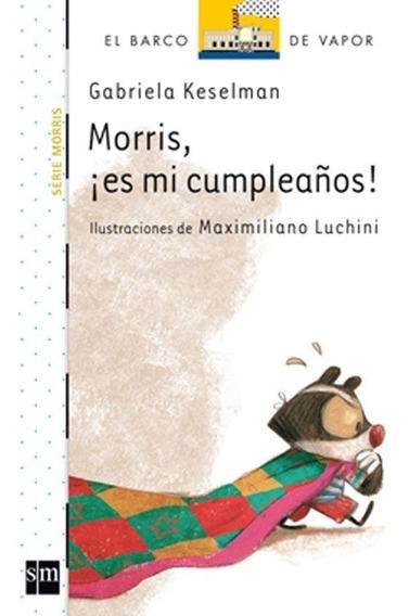 Morris, Es Mi Cumpleaños - Gabriela Keselman