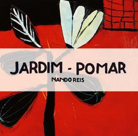 Cd Nando Reis- Jardim Pomar (2016)