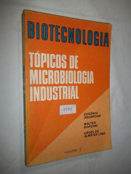 Livro - Tópicos De Microbiologia Industrial - Biotecnologia