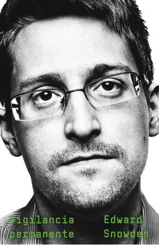 Imagen 1 de 1 de Vigilancia Permanente - Libro Edward Snowden