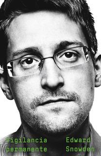 Vigilancia Permanente - Libro Edward Snowden