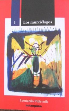 Los Murciélagos - Leonardo Pitlevnik - Notanpüan - Lu Reads