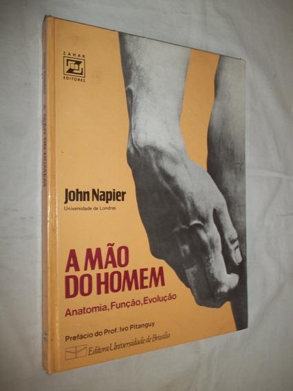 Livro - A Mao Do Homem - John Napier