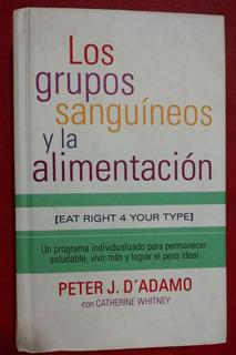 Los Grupos Sanguíneos Y La Alimentación, J. D. ´adamo, Ed.b