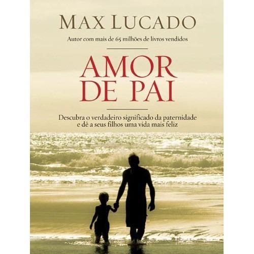 Livro Amor De Pai - Max Lucado