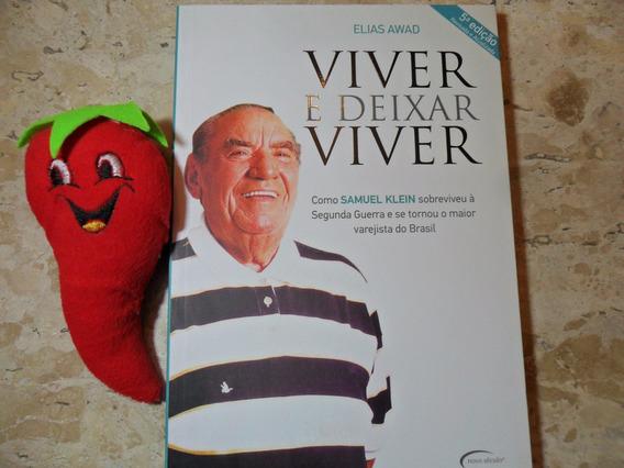 Livro Viver Deixar Viver Biografia Samuel Klein (casas Bahia