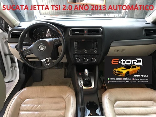 Sucata Vw Jetta Tsi 2.0 Automático 2013 C/teto