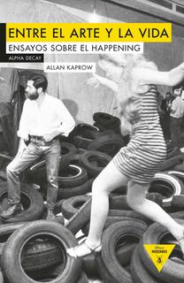 Entre El Arte Y La Vida, Allan Kaprow, Alpha Decay