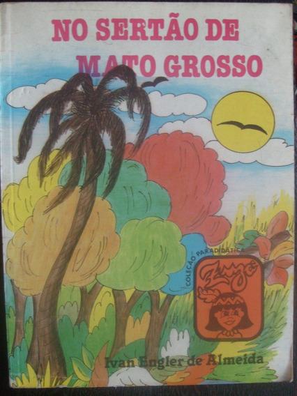 Livro - No Sertão De Mato Grosso - Ivan Engler De Almeida