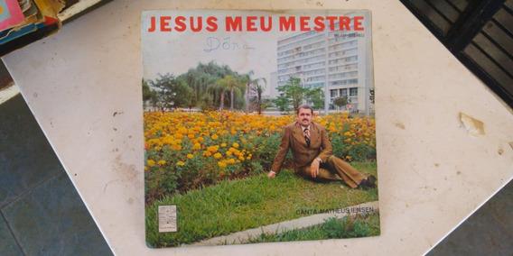 Lp Vinil Evangélico - Jesus Meu Mestre Matheus Iensen