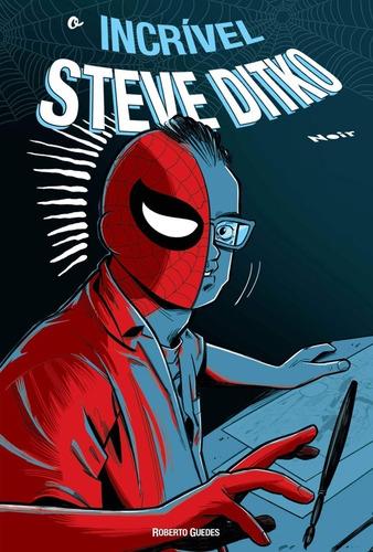 O Incrível Steve Ditko Biografia Criador Do Homem-aranha