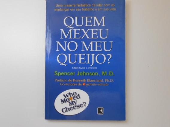 Livro - Quem Mexeu No Meu Queijo - Md Spencer Johnson - 2011